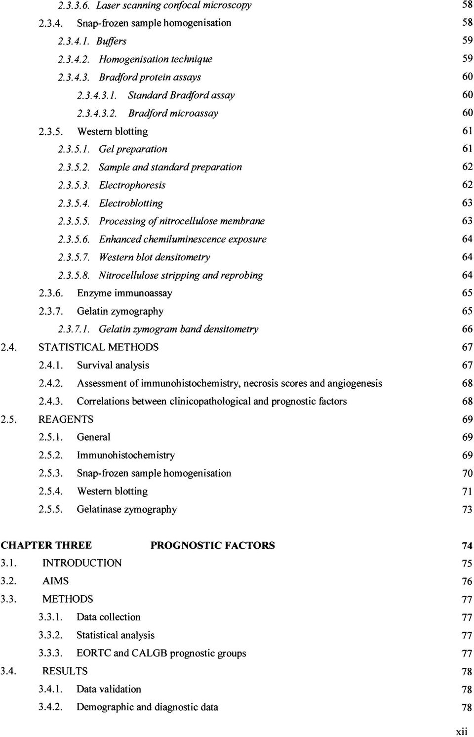 3.5.6. Enhanced chemiluminescence exposure 64 2.3.5.7. Western blot densitometry 64 2.3.5.8. Nitrocellulose stripping and reprobing 64 2.3.6. Enzyme immunoassay 65 2.3.7. Gelatin zymography 65 2.3.7.1.