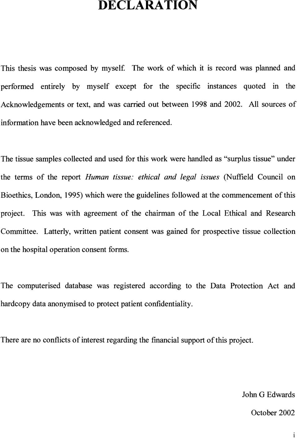 All sources of information have been acknowledged and referenced.