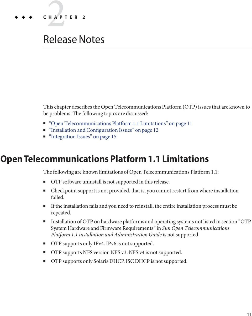 1 Limitations on page 11 Installation and Configuration Issues on page 12 Integration Issues on page 15 OpenTelecommunications Platform 1.
