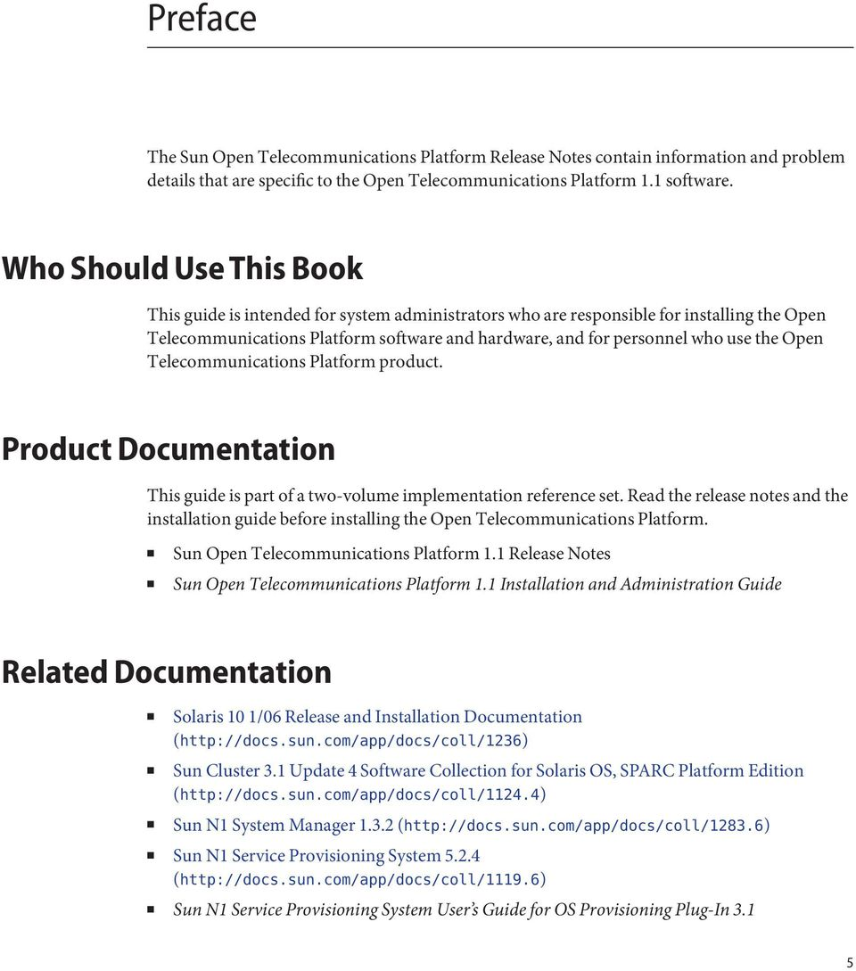 Open Telecommunications Platform product. Product Documentation This guide is part of a two-volume implementation reference set.