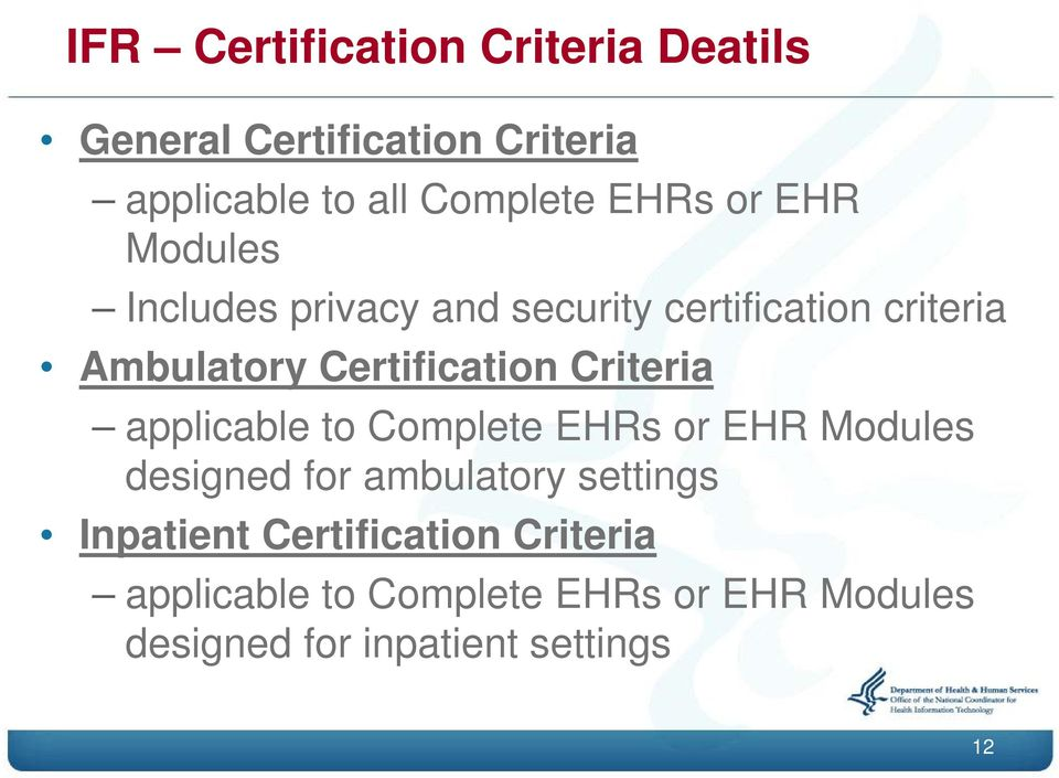 Certification Criteria applicable to Complete EHRs or EHR Modules designed for ambulatory