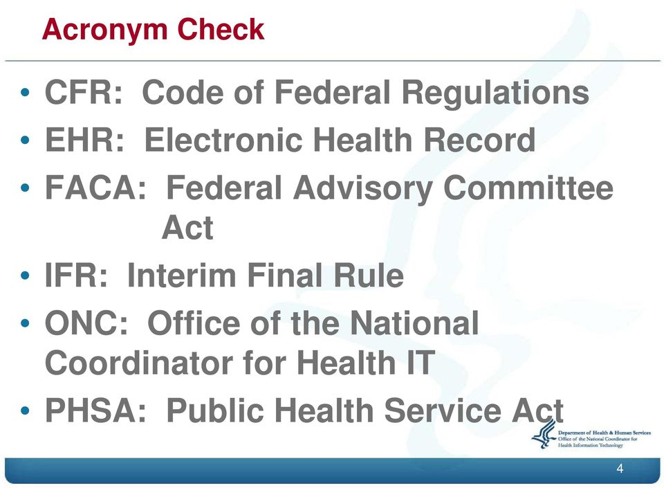 Committee Act IFR: Interim Final Rule ONC: Office of the