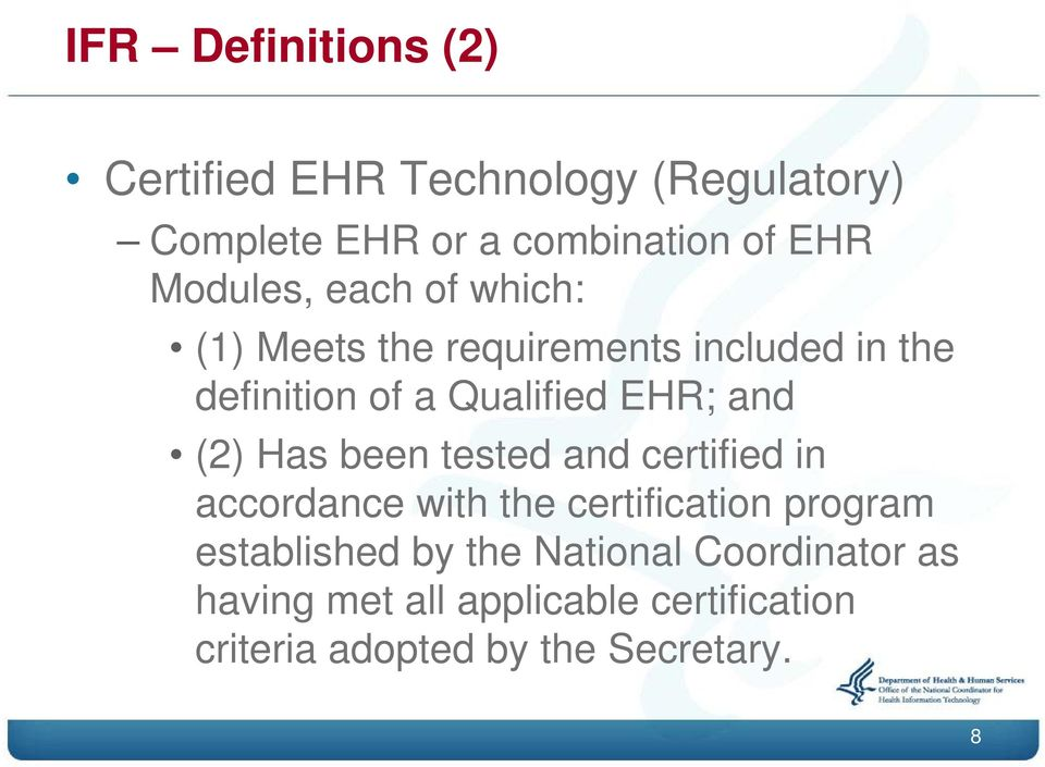 and (2) Has been tested and certified in accordance with the certification program established by