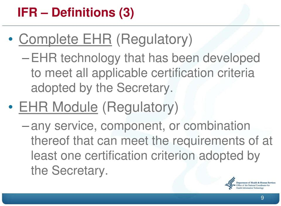 EHR Module (Regulatory) any service, component, or combination thereof that can