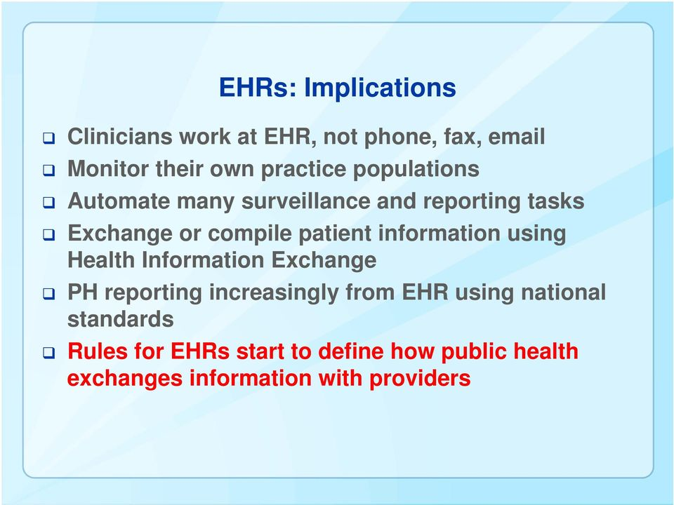 information using Health Information Exchange PH reporting increasingly from EHR using