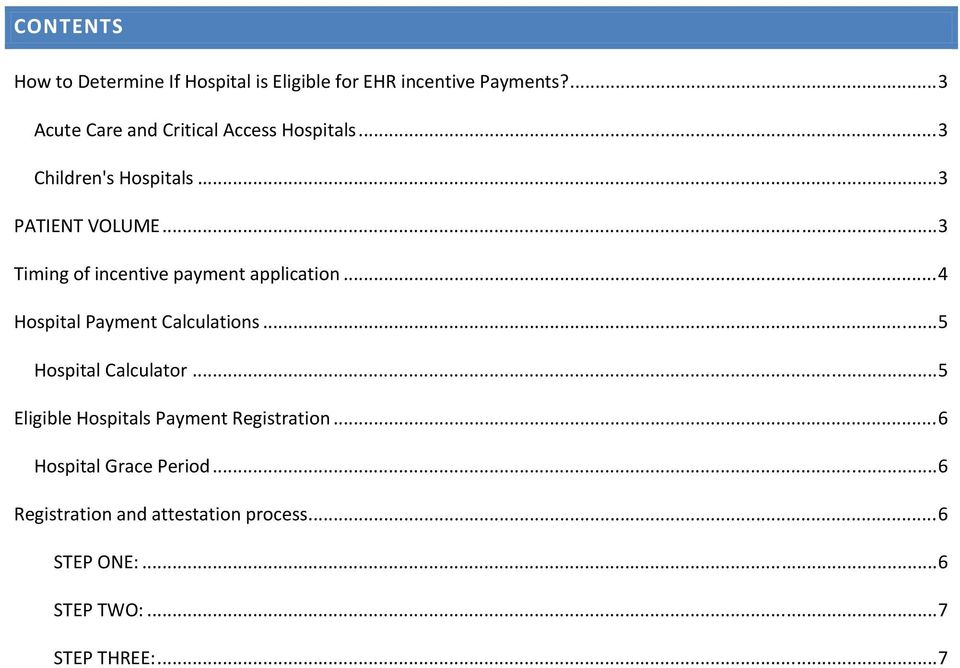 .. 3 Timing of incentive payment application... 4 Hospital Payment Calculations... 5 Hospital Calculator.