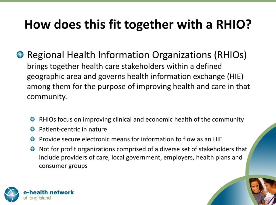 information exchange (HIE) among them for the purpose of improving health and care in that community.