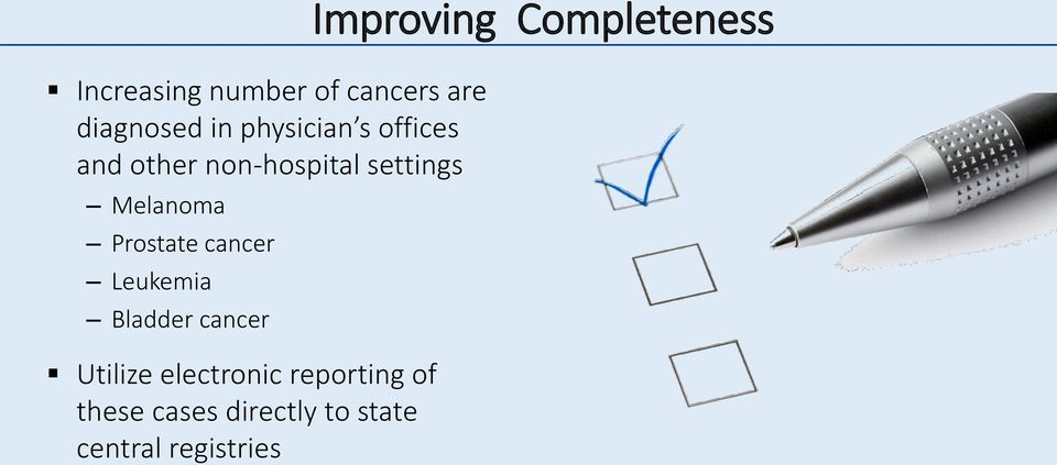cancer Leukemia Bladder cancer Utilize electronic reporting of
