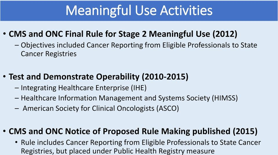 Information Management and Systems Society (HIMSS) American Society for Clinical Oncologists (ASCO) CMS and ONC Notice of Proposed Rule