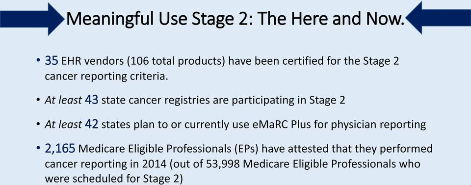At least 43 state cancer registries are participating in Stage 2 At least 42 states plan to or currently use emarc