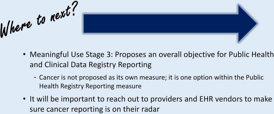 one option within the Public Health Registry Reporting measure It will be important