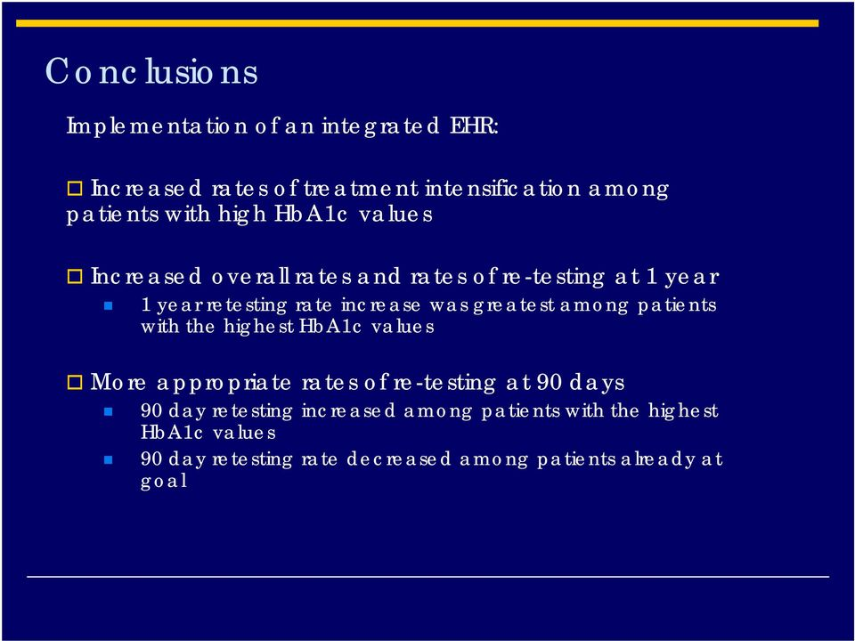 greatest among patients with the highest HbA1c values More appropriate rates of re-testing at 90 days 90 day