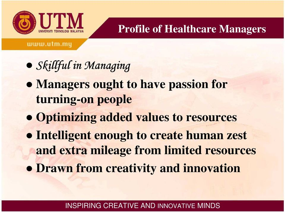 values to resources Intelligent enough to create human zest and