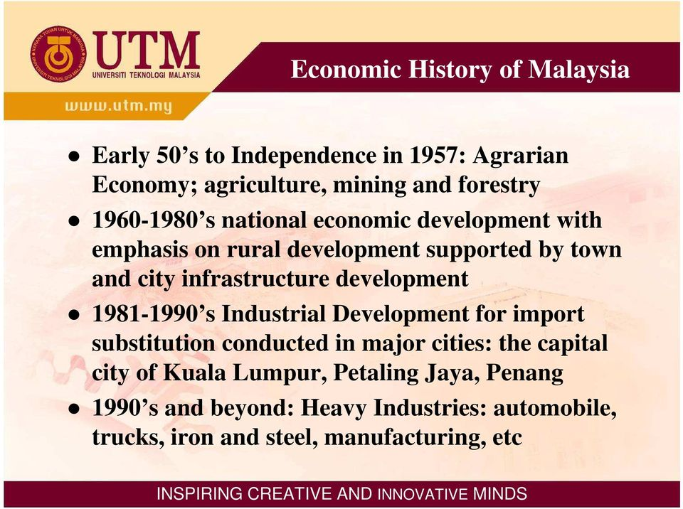 development 1981-1990 s Industrial Development for import substitution conducted in major cities: the capital city of