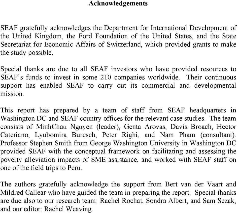 Special thanks are due to all SEAF investors who have provided resources to SEAF s funds to invest in some 210 companies worldwide.