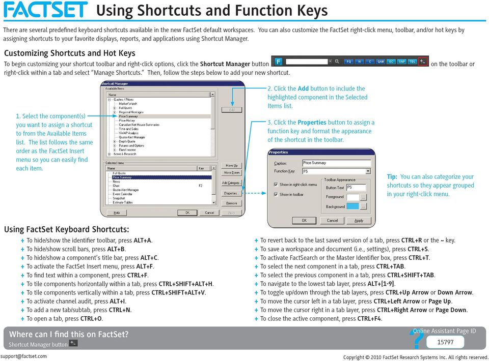 Customizing Shortcuts and Hot Keys To begin customizing your shortcut toolbar and right-click options, click the Shortcut Manager button right-click within a tab and select Manage Shortcuts.