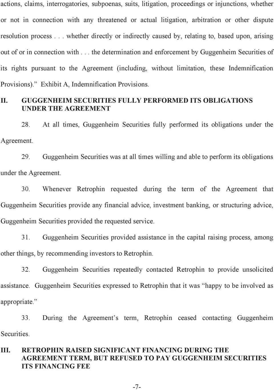.. the determination and enforcement by Guggenheim Securities of its rights pursuant to the Agreement (including, without limitation, these Indemnification Provisions).