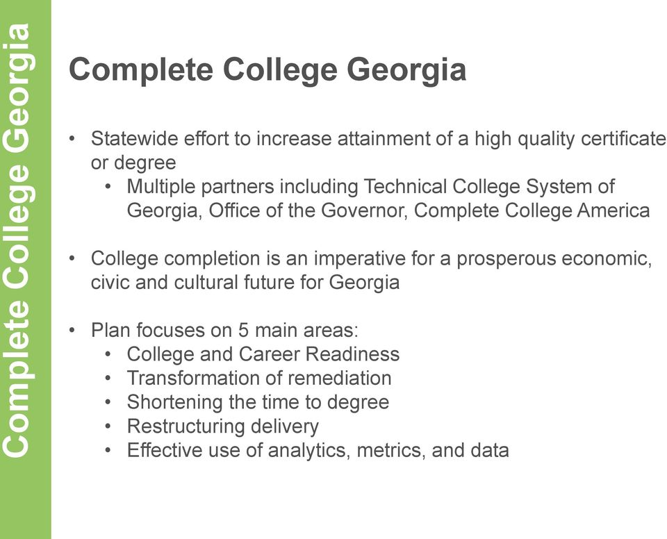 is an imperative for a prosperous economic, civic and cultural future for Georgia Plan focuses on 5 main areas: College and Career