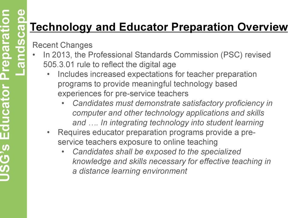 01 rule to reflect the digital age Includes increased expectations for teacher preparation programs to provide meaningful technology based experiences for pre-service teachers