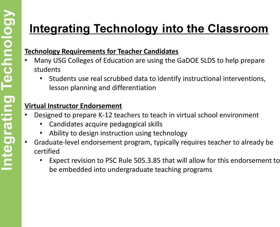 prepare K-12 teachers to teach in virtual school environment Candidates acquire pedagogical skills Ability to design instruction using technology Graduate-level endorsement