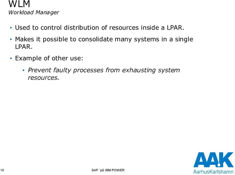 Makes it possible to consolidate many systems in a