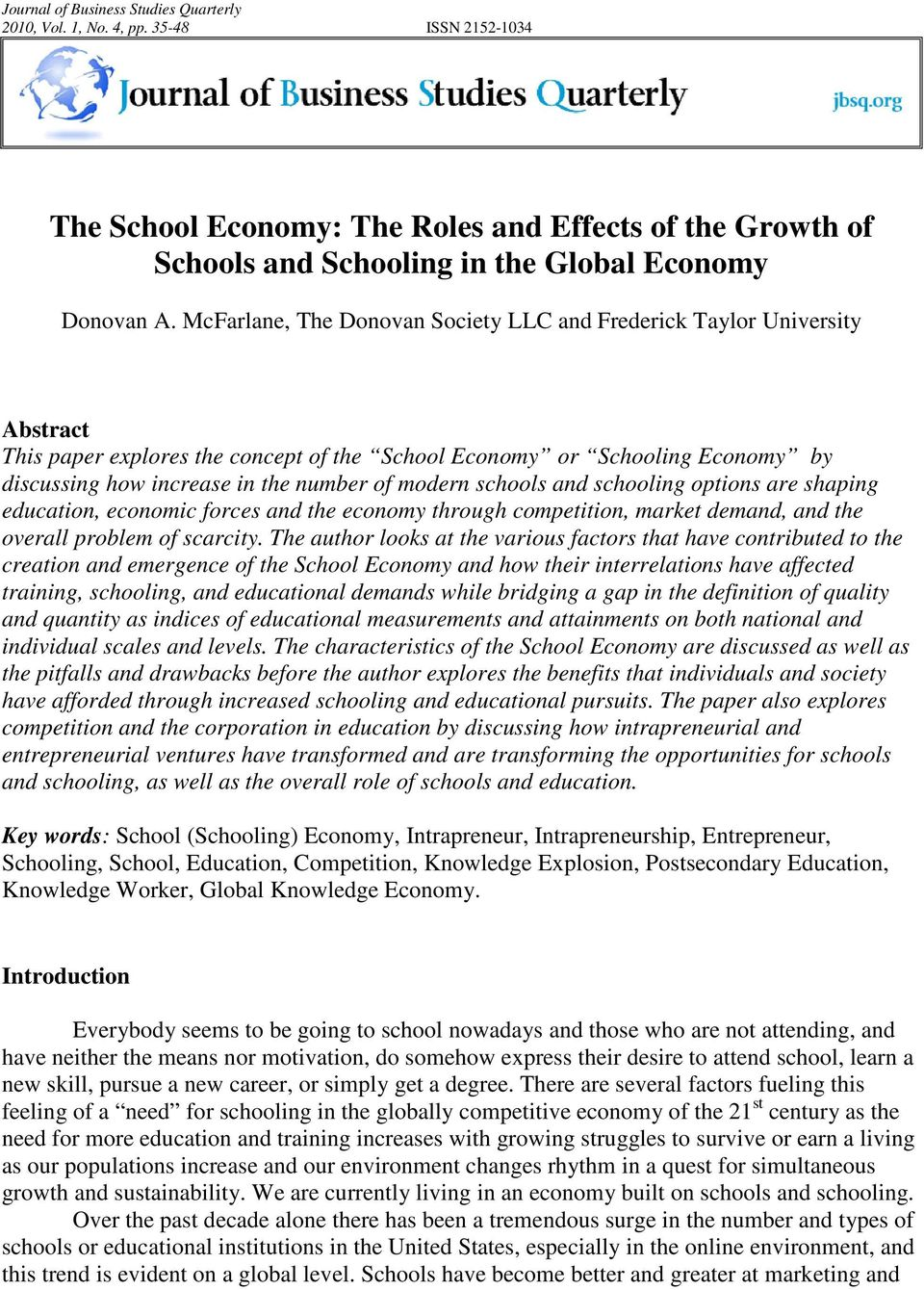 modern schools and schooling options are shaping education, economic forces and the economy through competition, market demand, and the overall problem of scarcity.
