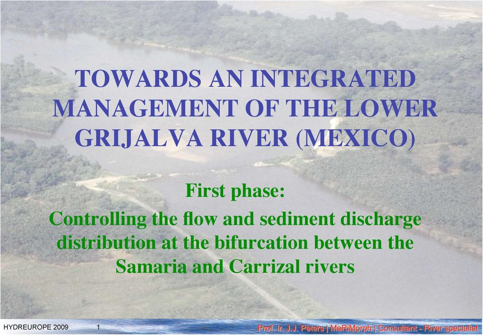 Controlling the flow and sediment discharge