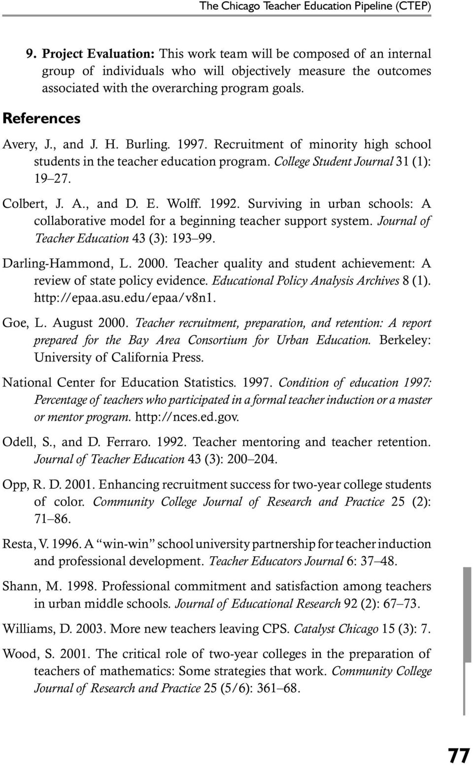 , and J. H. Burling. 1997. Recruitment of minority high school students in the teacher education program. College Student Journal 31 (1): 19 27. Colbert, J. A., and D. E. Wolff. 1992.