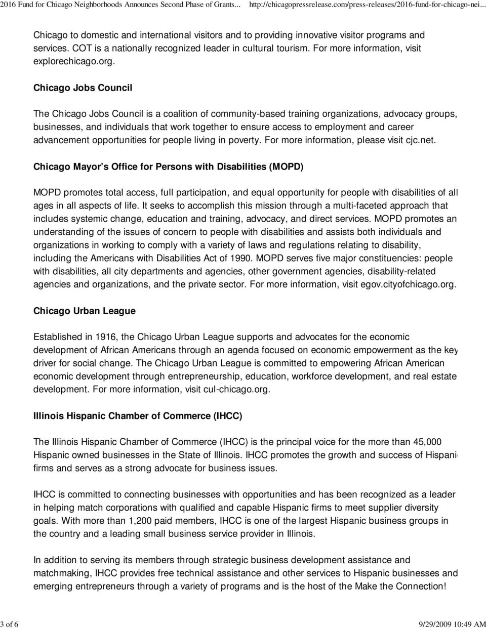 Chicago Jobs Council The Chicago Jobs Council is a coalition of community-based training organizations, advocacy groups, businesses, and individuals that work together to ensure access to employment