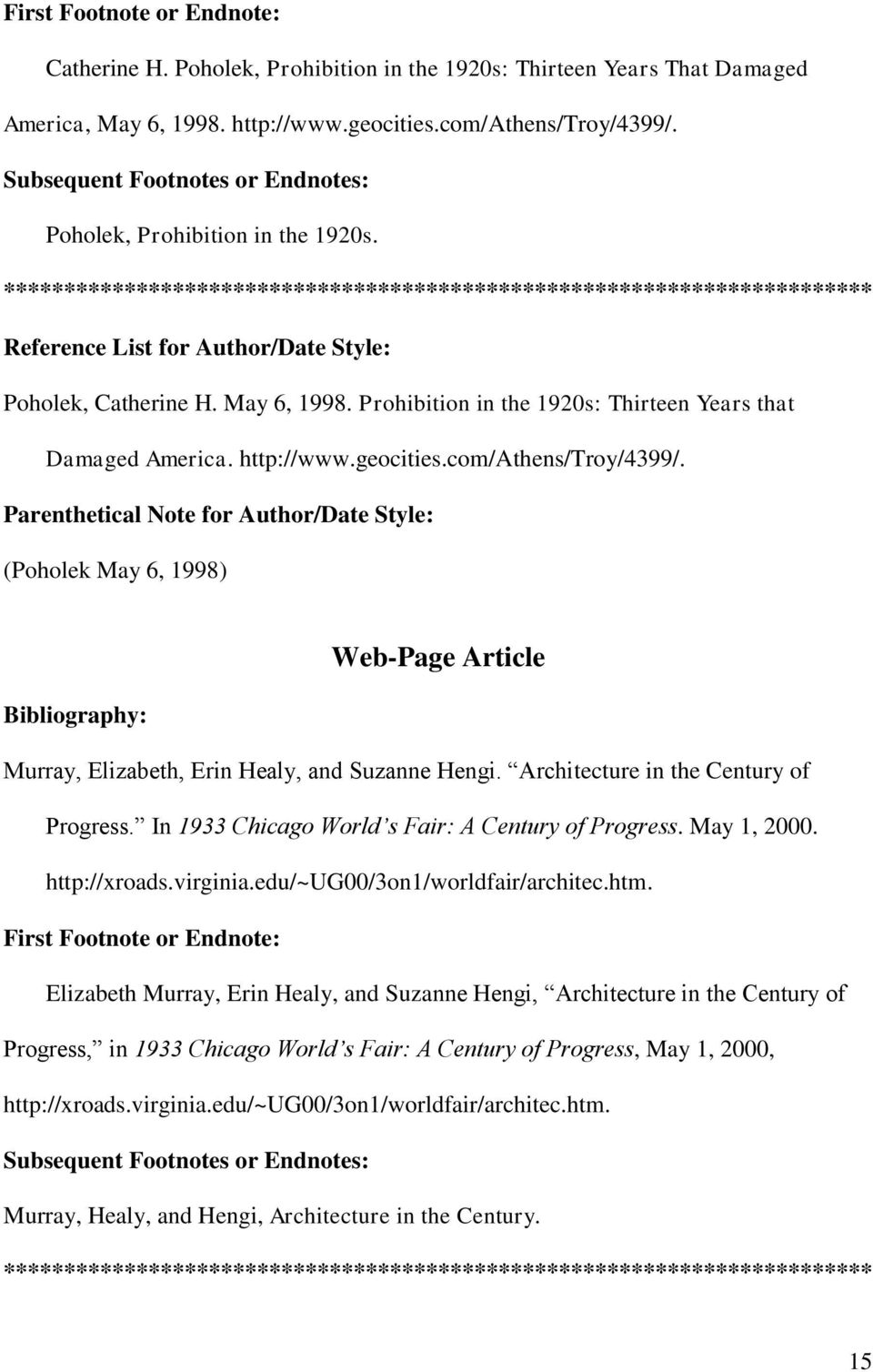 (Poholek May 6, 1998) Web-Page Article Murray, Elizabeth, Erin Healy, and Suzanne Hengi. Architecture in the Century of Progress. In 1933 Chicago World s Fair: A Century of Progress. May 1, 2000.