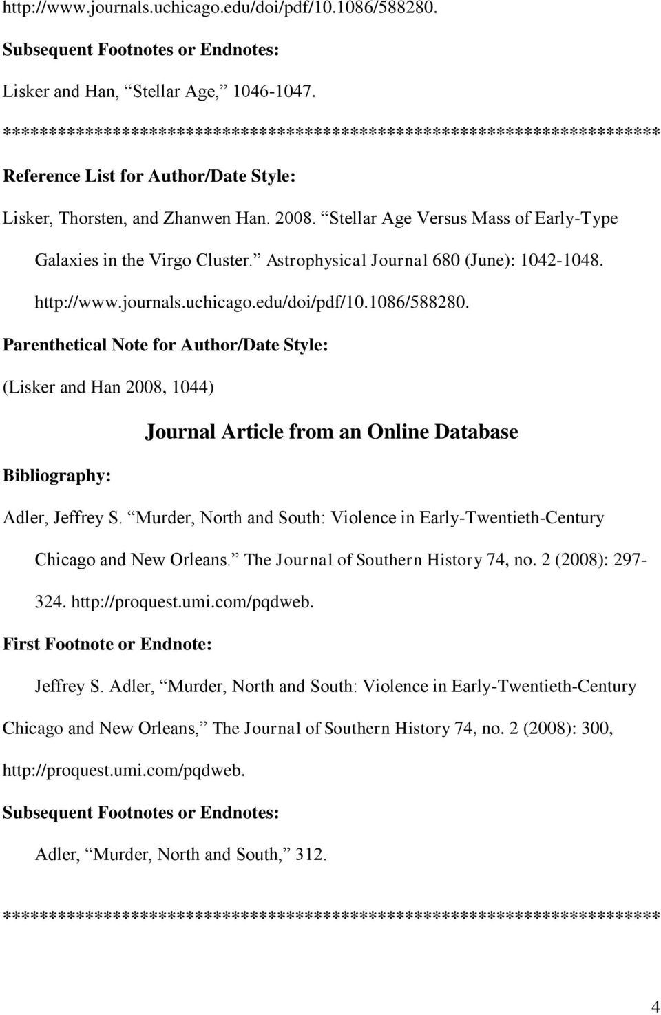 (Lisker and Han 2008, 1044) Journal Article from an Online Database Adler, Jeffrey S. Murder, North and South: Violence in Early-Twentieth-Century Chicago and New Orleans.