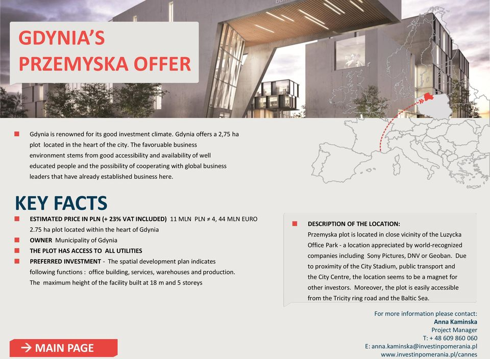 established business here. ESTIMATED PRICE IN PLN (+ 23% VAT INCLUDED) 11 MLN PLN 4, 44 MLN EURO 2.