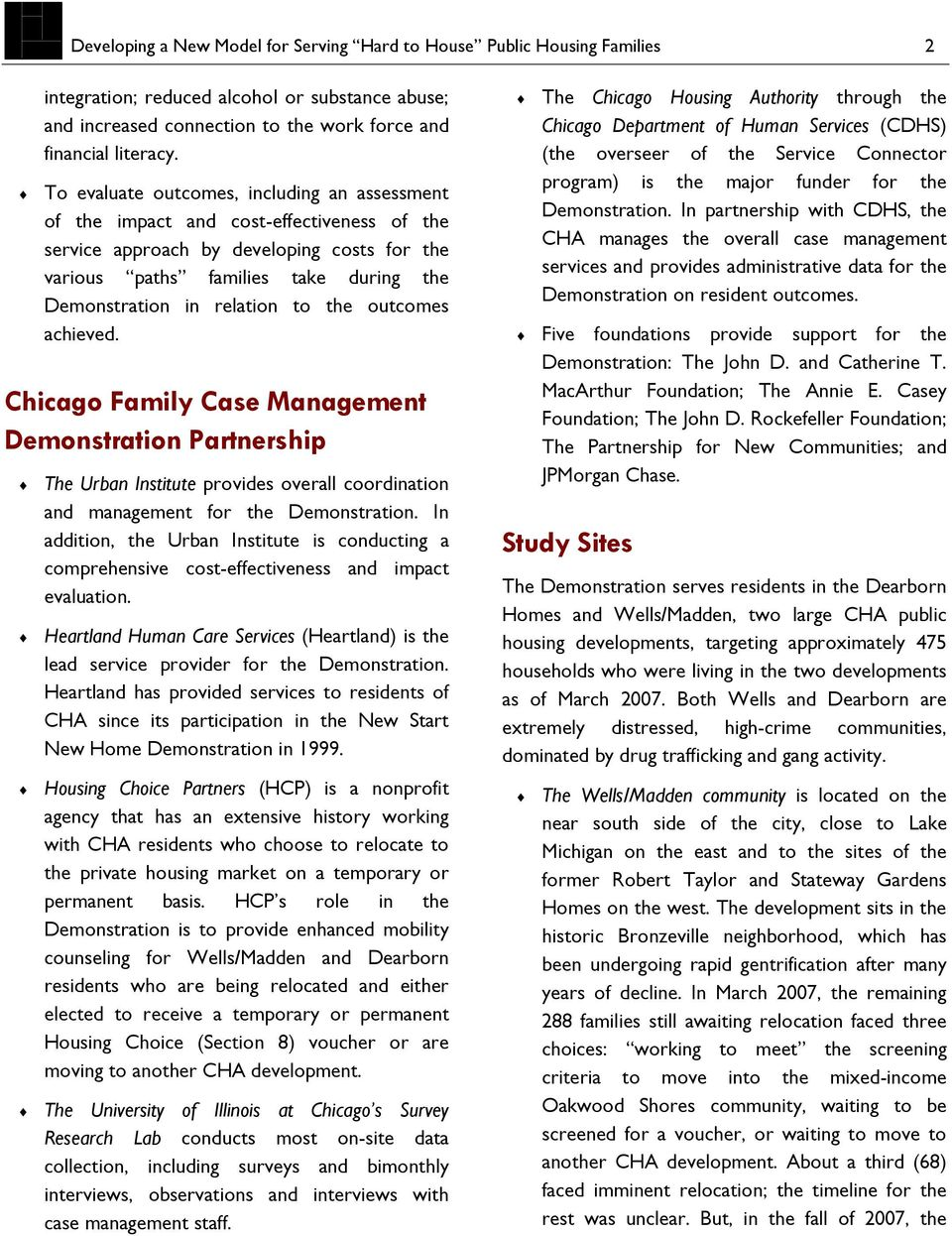 to the outcomes achieved. Chicago Family Case Management Demonstration Partnership The Urban Institute provides overall coordination and management for the Demonstration.