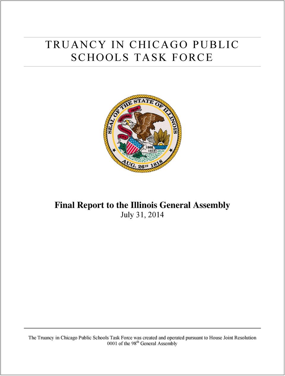 Chicago Public Schools Task Force was created and operated
