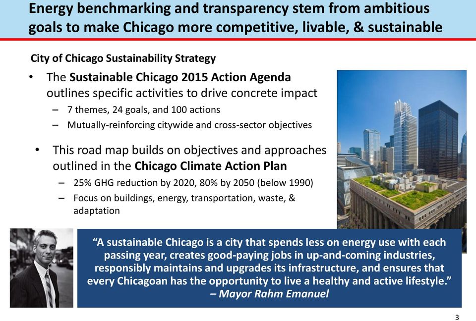 approaches outlined in the Chicago Climate Action Plan 25% GHG reduction by 2020, 80% by 2050 (below 1990) Focus on buildings, energy, transportation, waste, & adaptation A sustainable Chicago is a
