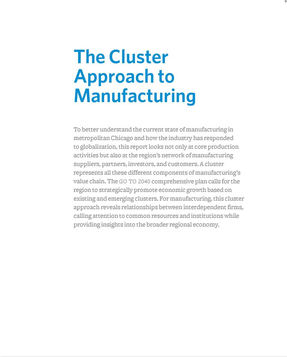 A cluster represents all these different components of manufacturing s value chain.