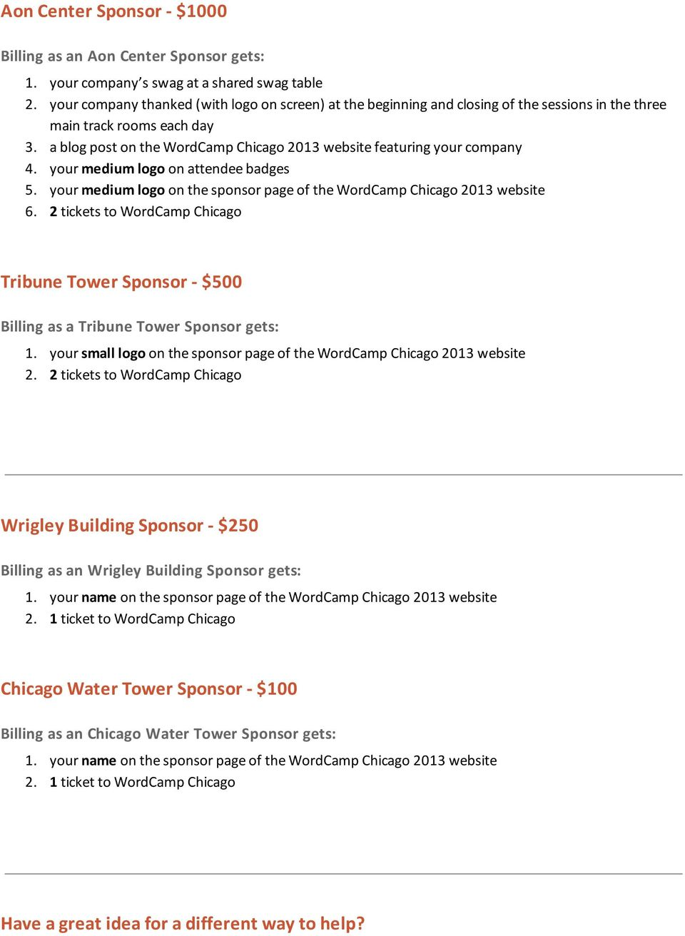your medium logo on the sponsor page of the WordCamp Chicago 2013 website 6. 2 tickets to WordCamp Chicago Tribune Tower Sponsor - $500 Billing as a Tribune Tower Sponsor gets: 1.