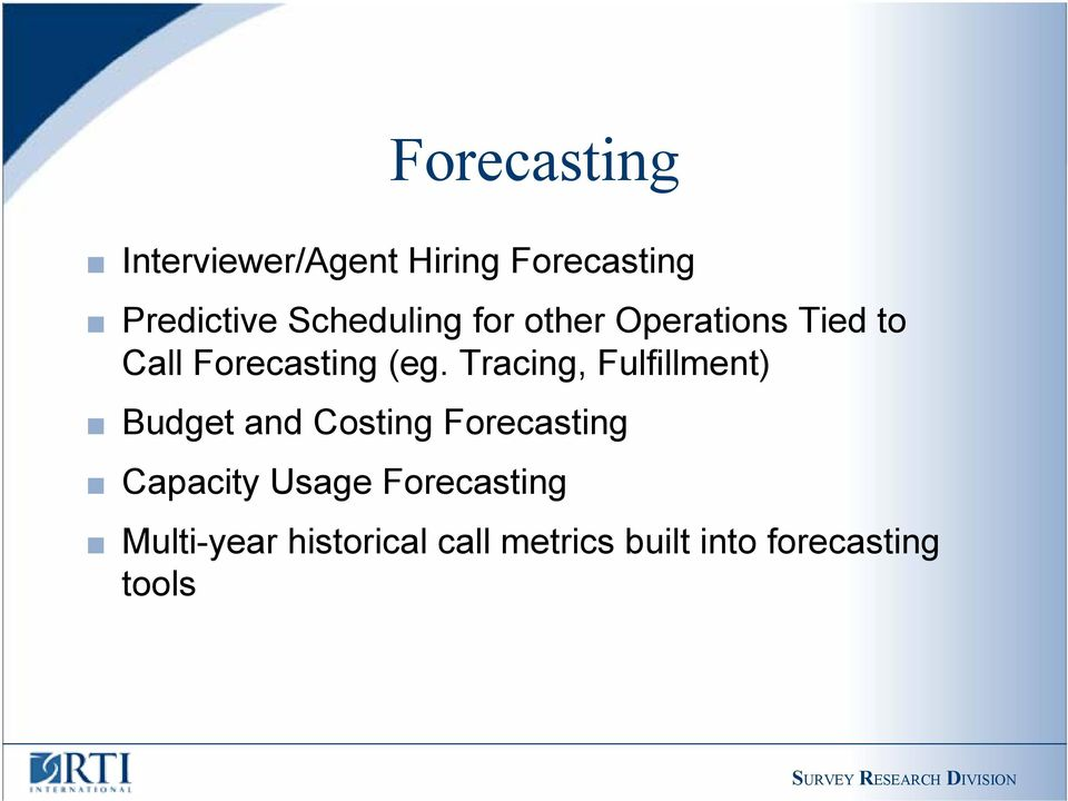 Tracing, Fulfillment) Budget and Costing Forecasting Capacity