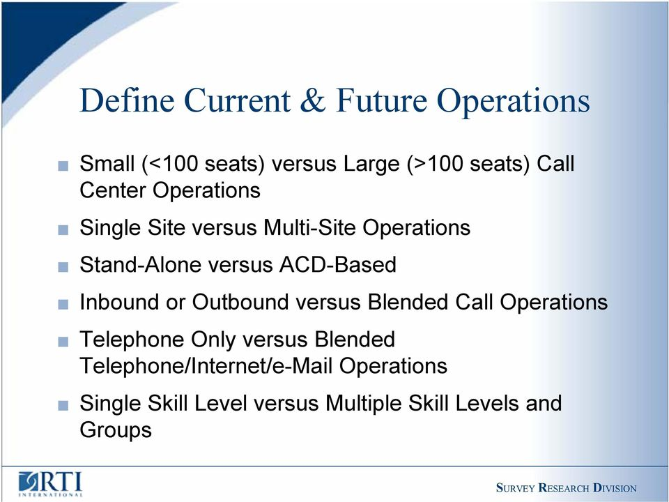 Inbound or Outbound versus Blended Call Operations Telephone Only versus Blended