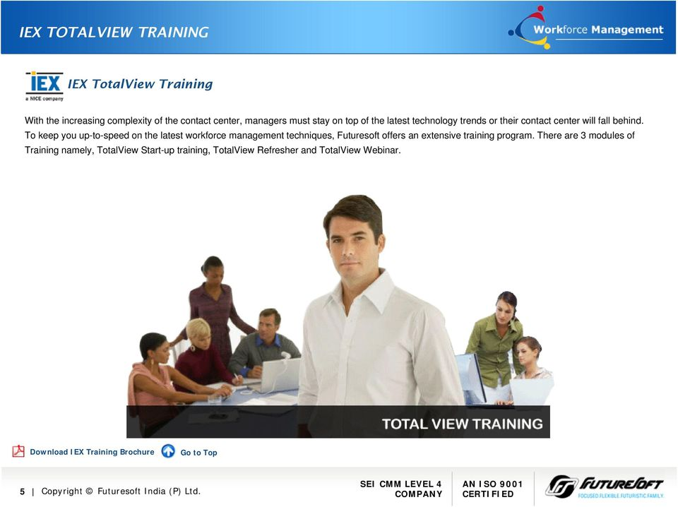 To keep you up-to-speed on the latest workforce management techniques, Futuresoft offers an extensive training program.