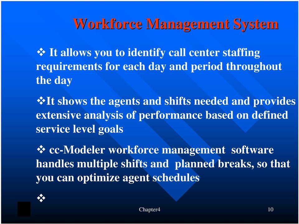 analysis of performance based on defined service level goals cc-modeler workforce management