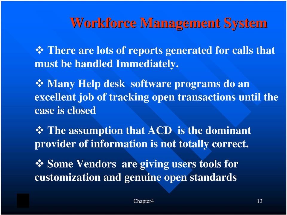 Many Help desk software programs do an excellent job of tracking open transactions until the case