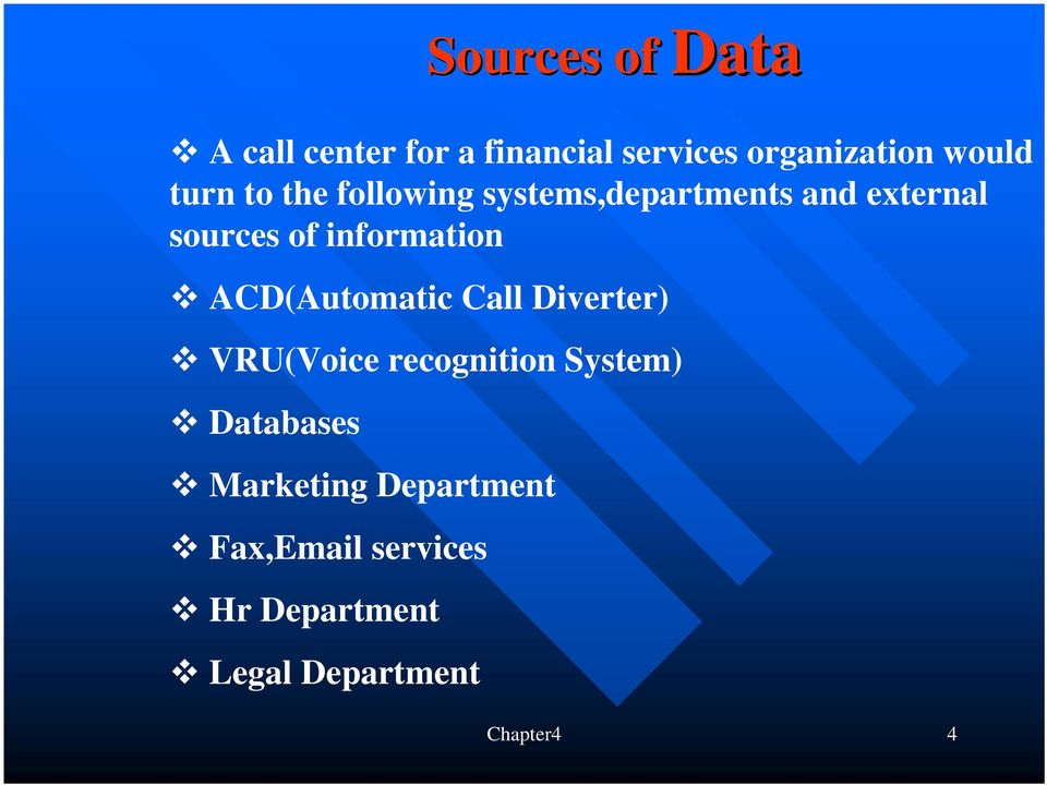 information ACD(Automatic Call Diverter) VRU(Voice recognition System)