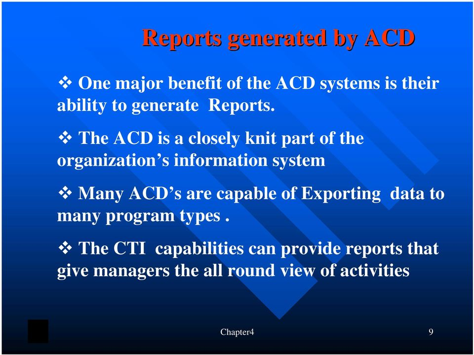 The ACD is a closely knit part of the organization s information system Many ACD s