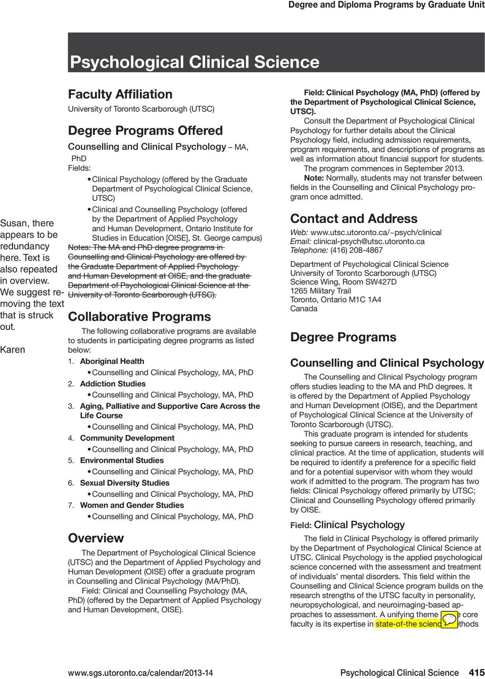 Clinical Science, UTSC) Clinical and Counselling (offered by the Department of Applied and Human Development, Ontario Institute for Studies in Education [OISE], St.