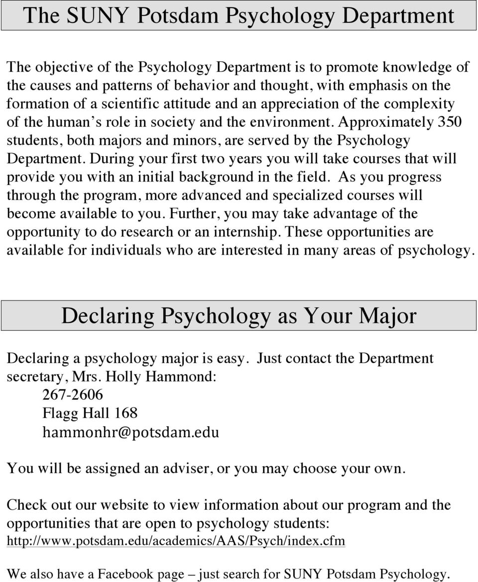 Approximately 350 students, both majors and minors, are served by the Psychology Department.
