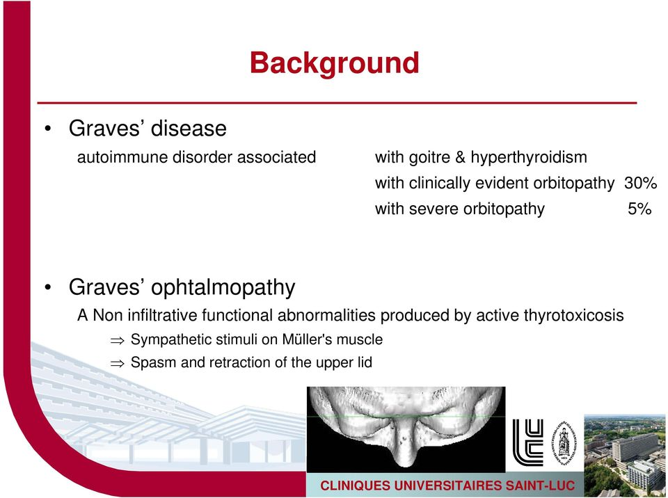 Graves ophtalmopathy A Non infiltrative functional abnormalities produced by