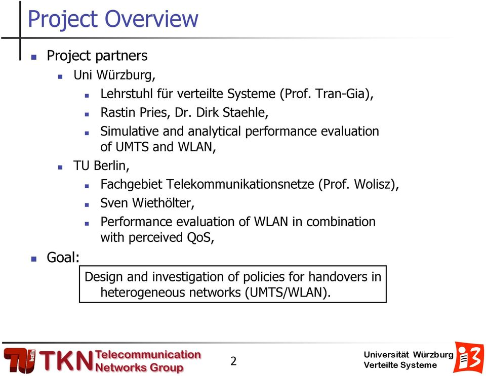 Dirk Staehle, Simulative and analytical performance evaluation of UMTS and WLAN, TU Berlin, Fachgebiet