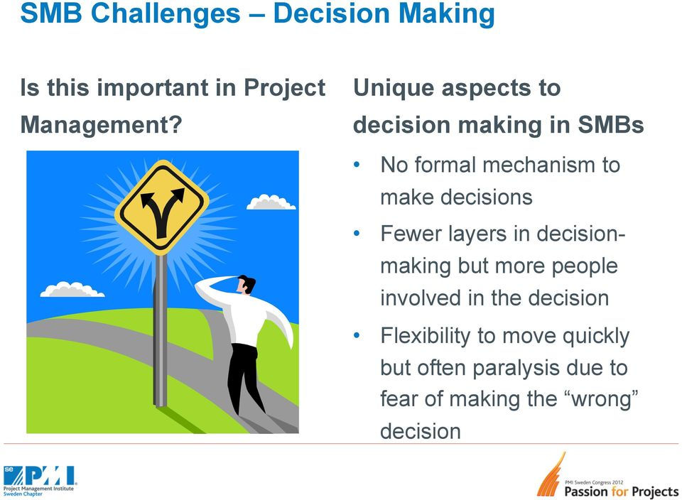 decisions Fewer layers in decisionmaking but more people involved in the