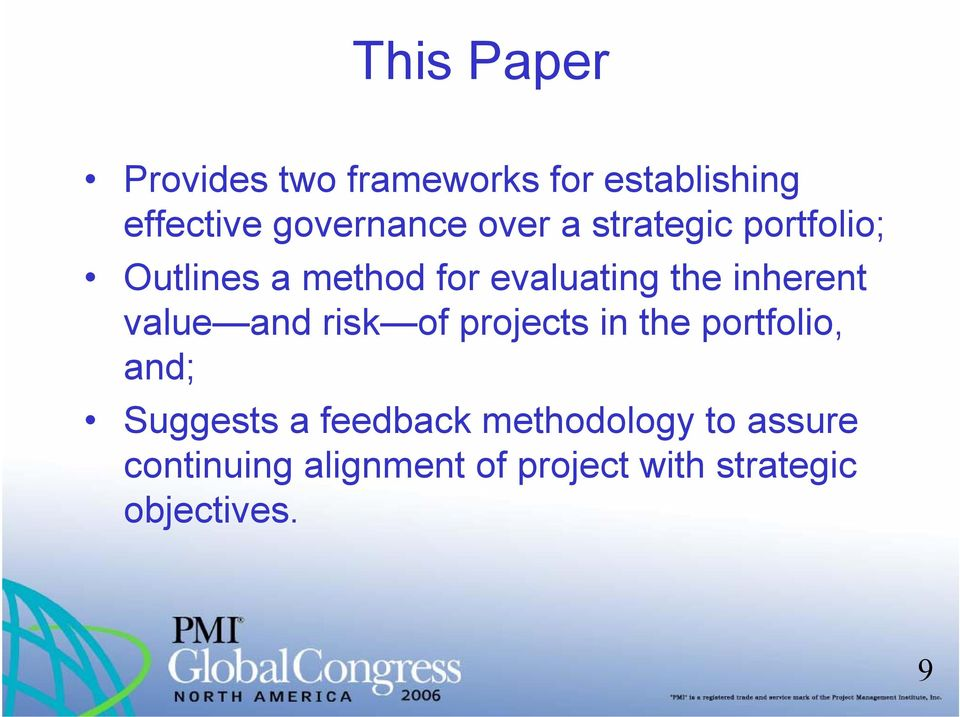 value and risk of projects in the portfolio, and; Suggests a feedback
